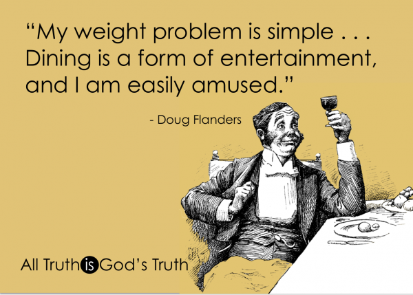 Eating is a form of entertainment... and I am easily amused. | http://alltruthisgodstruth.com
