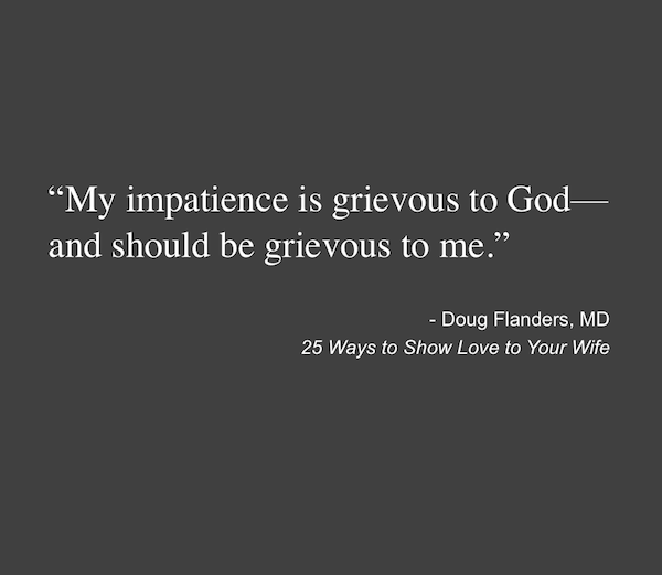 My impatience is grievous to God...